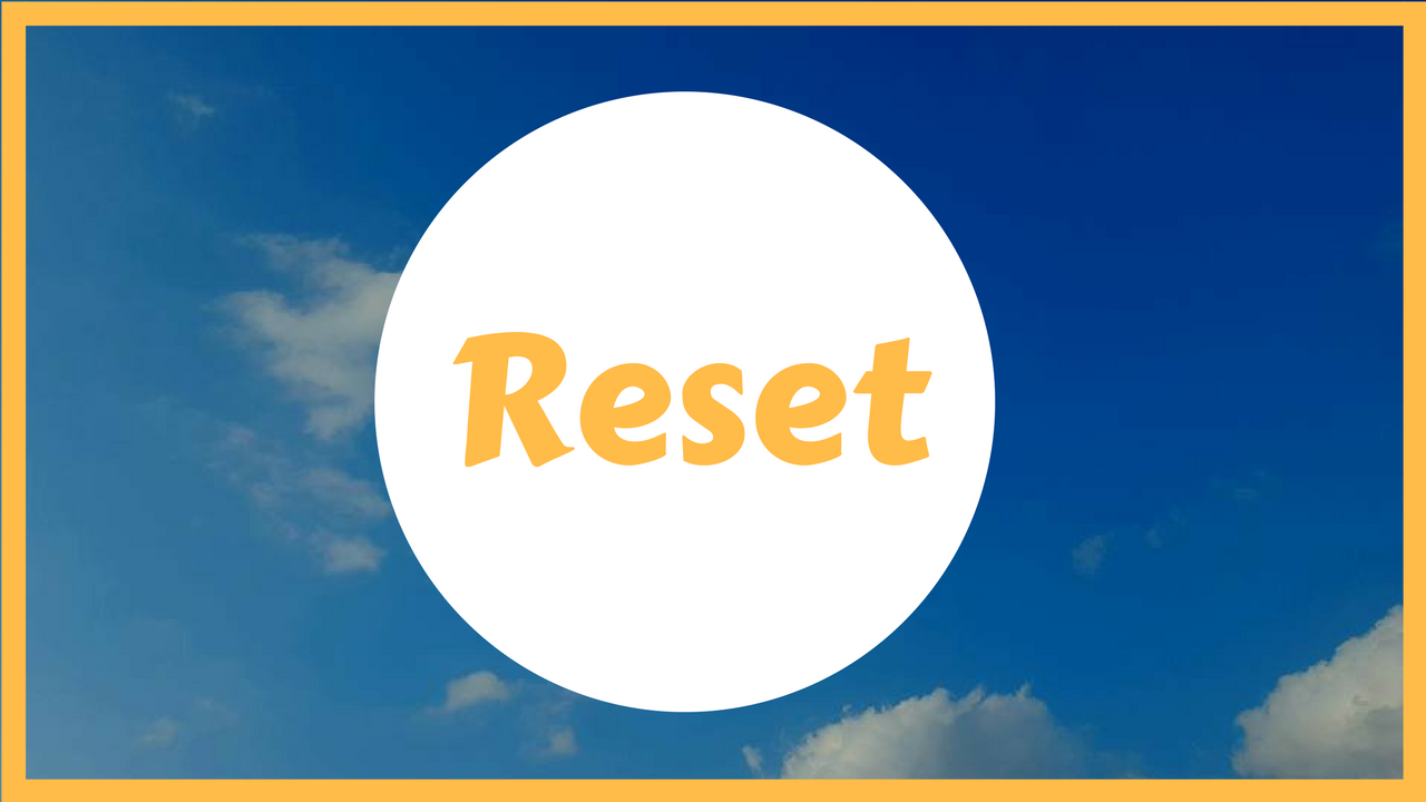 Is It Really Possible To Reset An Area of Your Life For the Better?